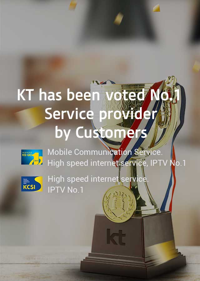 KT has been voted No.1 Service provider by Customers. KS-QEI mobile communication service, high-speed Internet service, iptv no.1. KCSI high-speed Internet service, iptv no.1